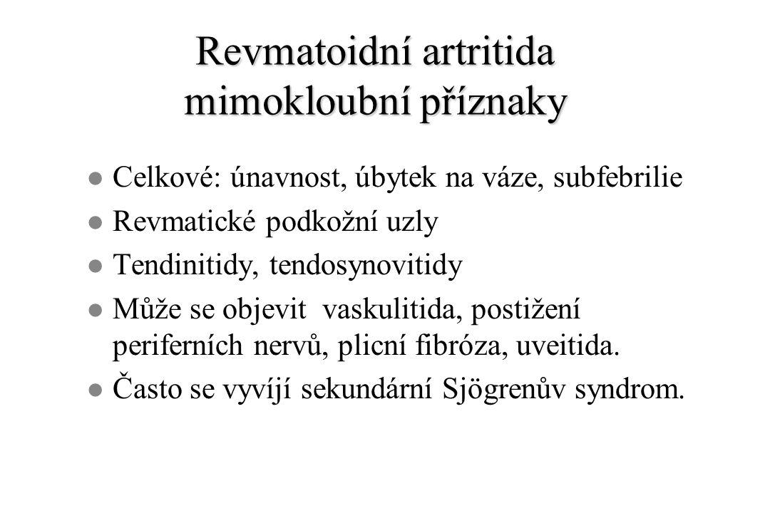 Revmatoidní artritida mimokloubní příznaky l Celkové: únavnost, úbytek na váze, subfebrilie l Revmatické podkožní uzly l Tendinitidy, tendosynovitidy l Může se objevit vaskulitida, postižení periferních nervů, plicní fibróza, uveitida.