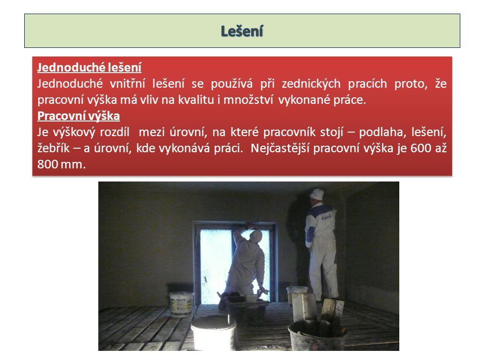 Jednoduché lešení Jednoduché vnitřní lešení se používá při zednických pracích proto, že pracovní výška má vliv na kvalitu i množství vykonané práce.
