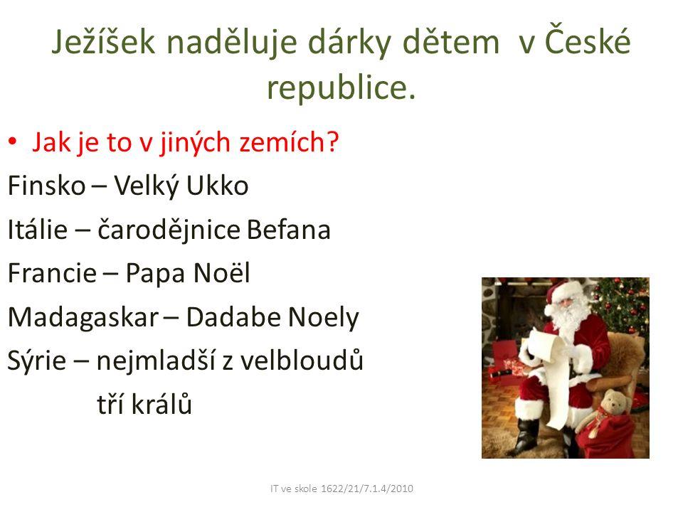 Ježíšek naděluje dárky dětem v České republice.