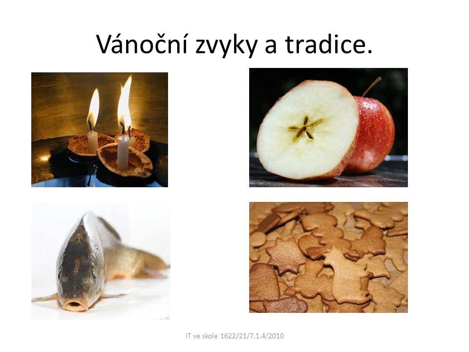 Vánoční zvyky a tradice. IT ve skole 1622/21/7.1.4/2010