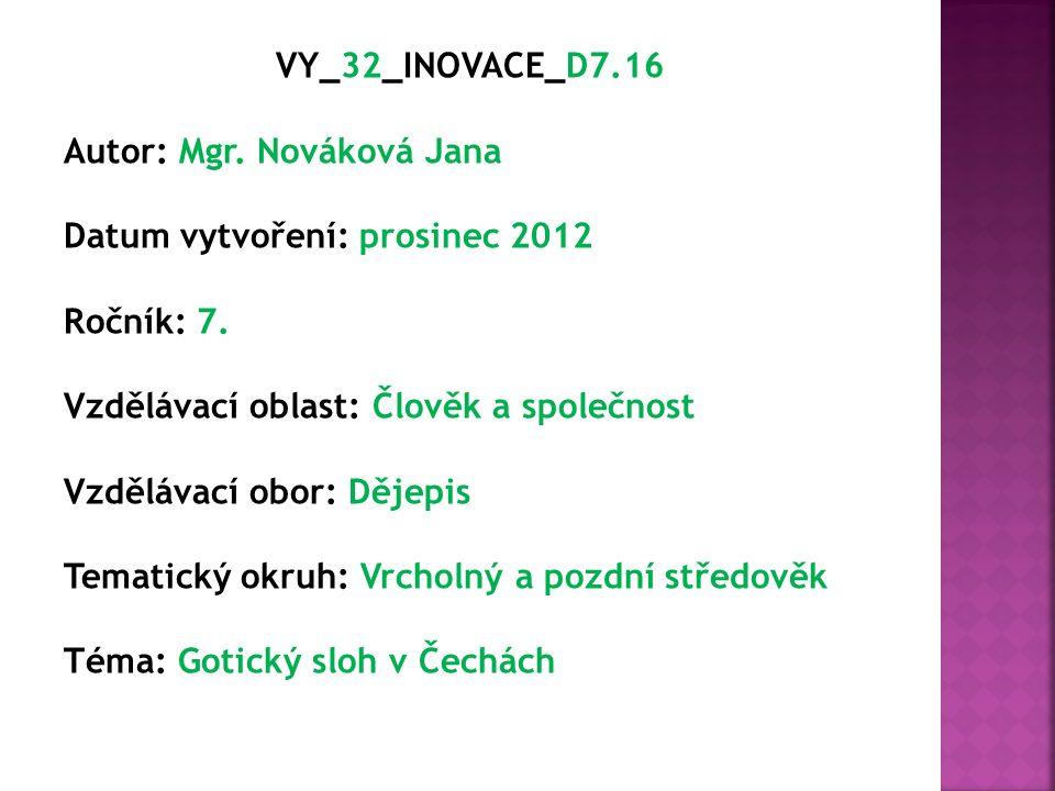 VY_32_INOVACE_D7.16 Autor: Mgr. Nováková Jana Datum vytvoření: prosinec 2012 Ročník: 7.