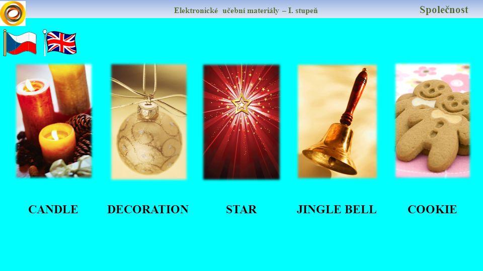 DECORATIONSTARCANDLE Elektronické učební materiály – I. stupeň Společnost JINGLE BELLCOOKIE