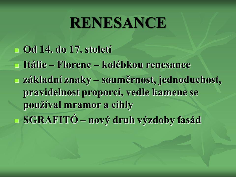 RENESANCE Od 14. do 17. století Od 14. do 17.