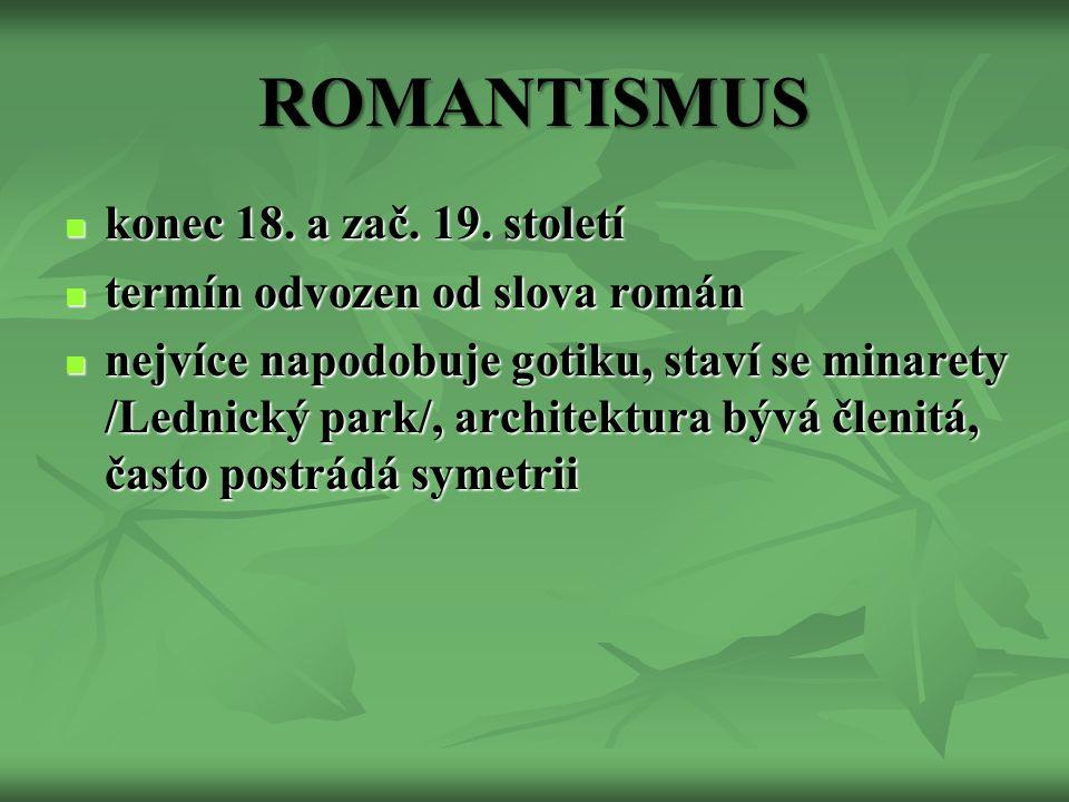ROMANTISMUS konec 18. a zač. 19. století konec 18.