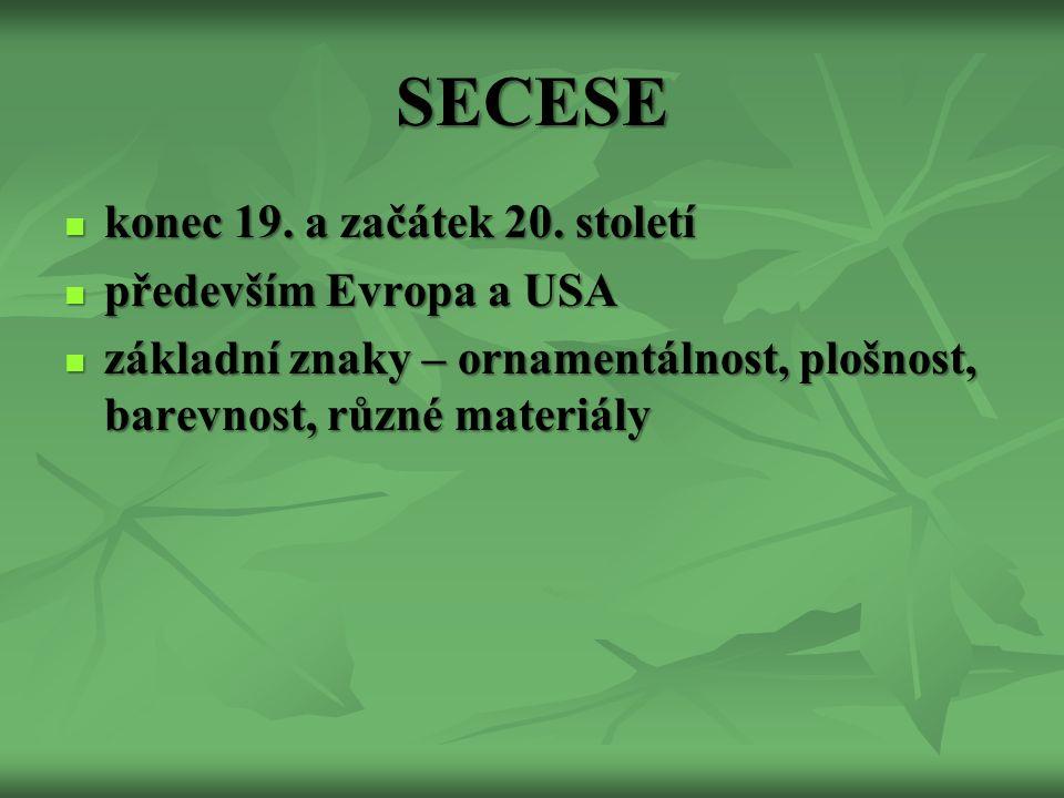 SECESE konec 19. a začátek 20. století konec 19.