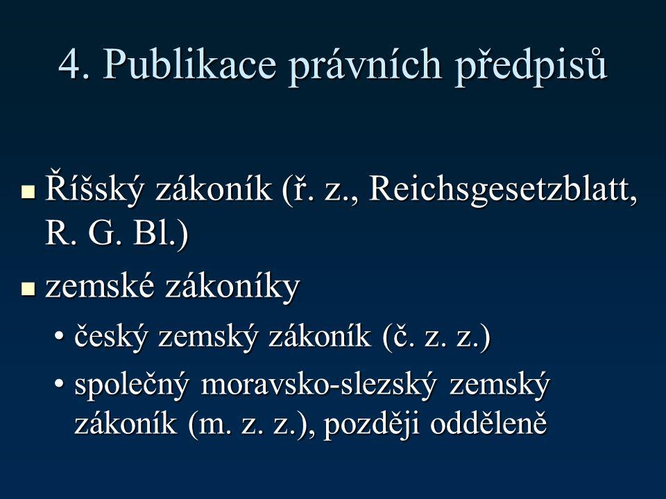 4. Publikace právních předpisů Říšský zákoník (ř.