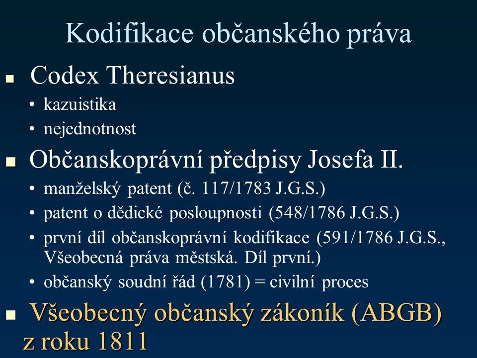 Kodifikace občanského práva Codex Theresianus kazuistika nejednotnost Občanskoprávní předpisy Josefa II.