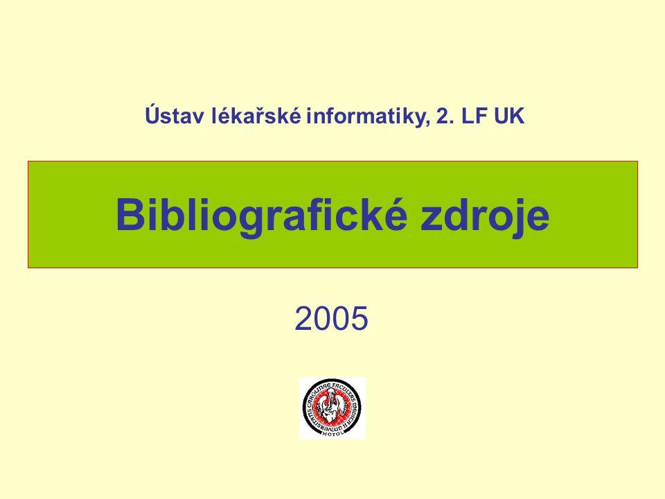 Ústav lékařské informatiky, 2. LF UK 2005 Bibliografické zdroje