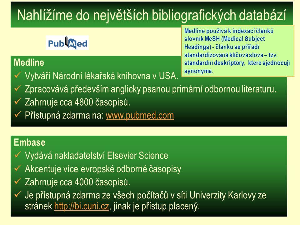 Nahlížíme do největších bibliografických databází Medline Vytváří Národní lékařská knihovna v USA. Zpracovává především anglicky psanou primární odbor