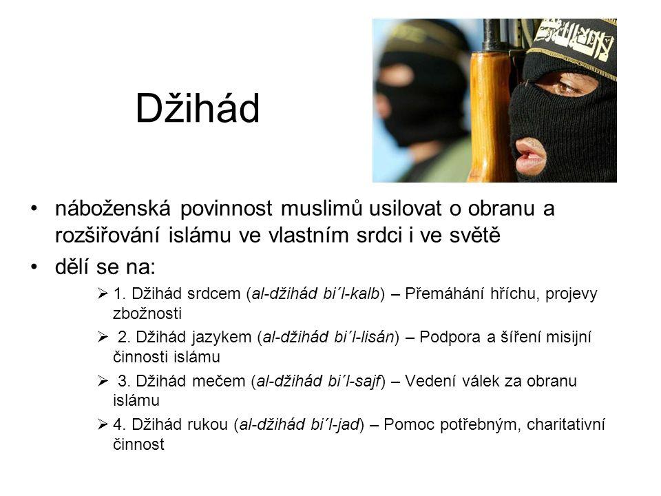 Džihád náboženská povinnost muslimů usilovat o obranu a rozšiřování islámu ve vlastním srdci i ve světě dělí se na:  1.