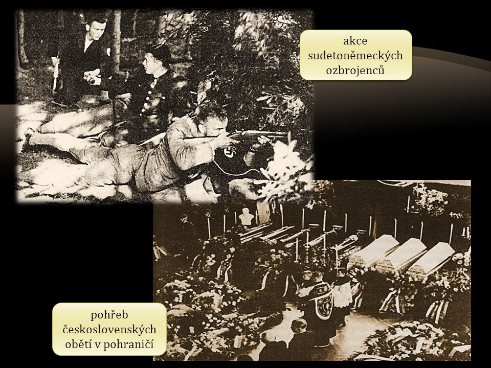 akce sudetoněmeckých ozbrojenců akce sudetoněmeckých ozbrojenců pohřeb československých obětí v pohraničí pohřeb československých obětí v pohraničí