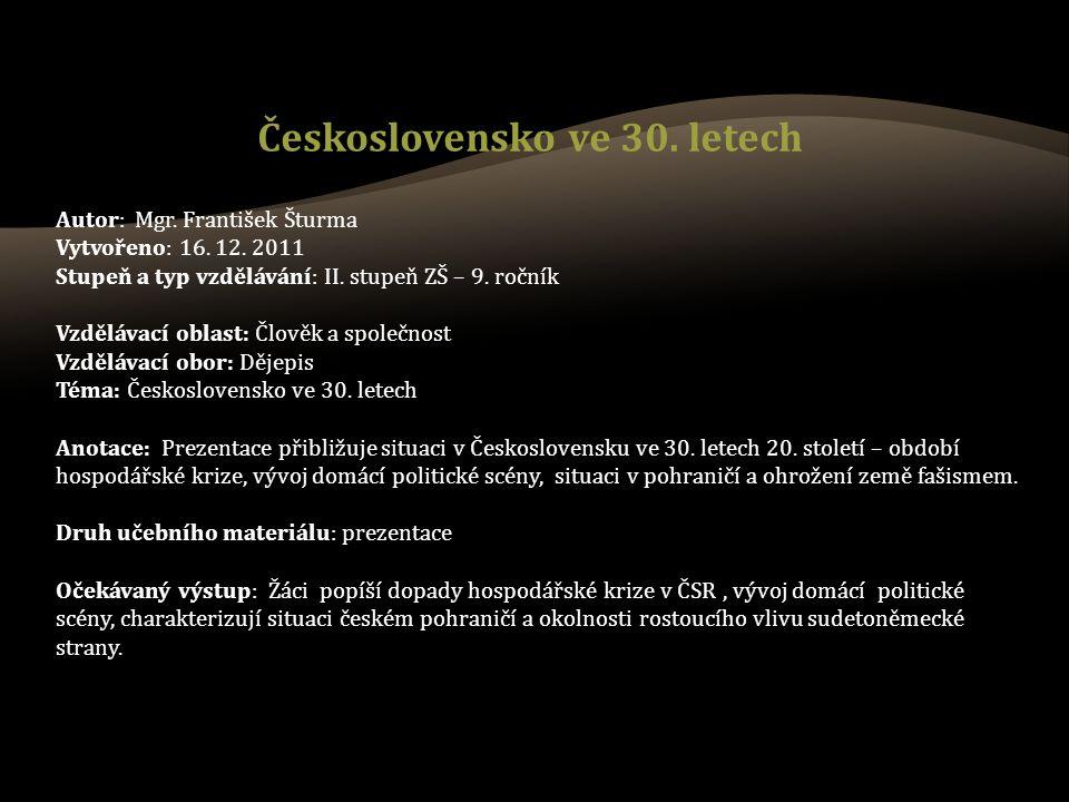 * 1.Popište průběh hospodářské krize v ČSR.* 2.Čím se vyznačovala slovenská politika 30.
