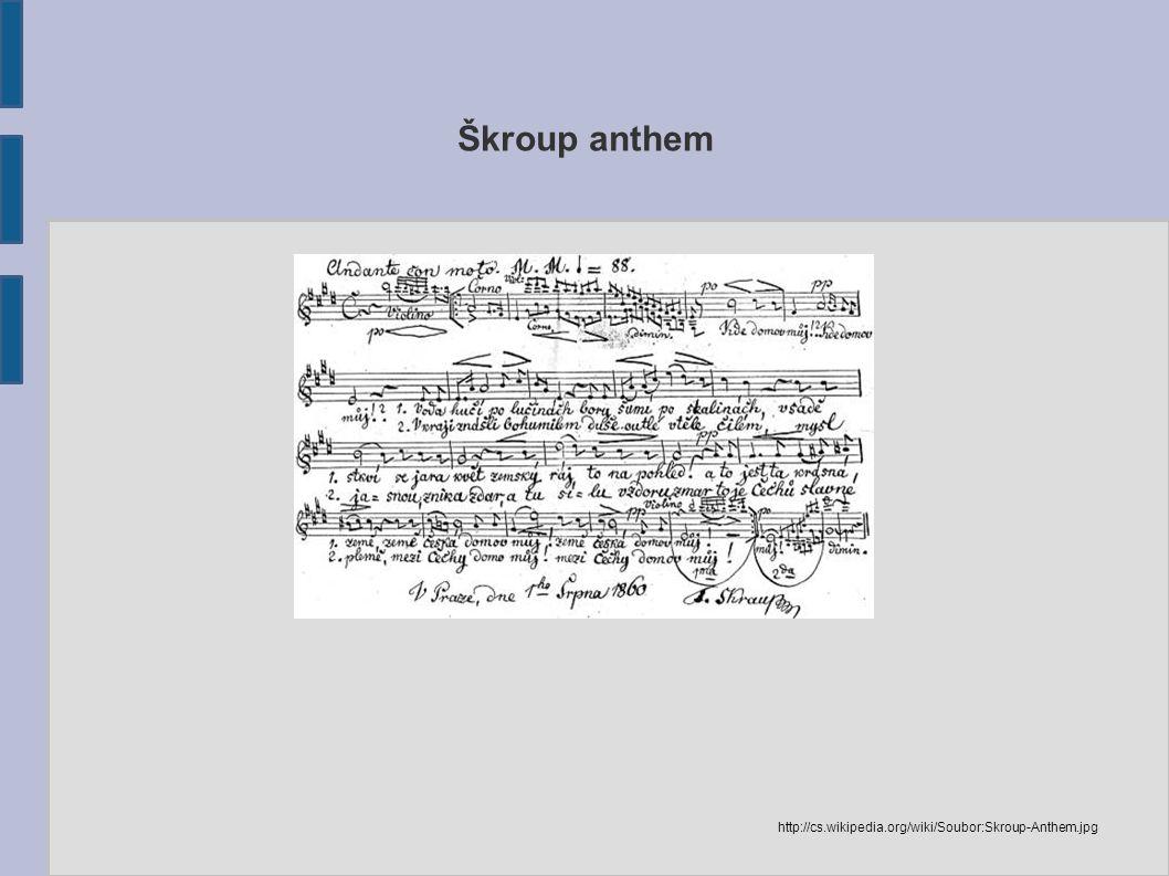 Škroup anthem http://cs.wikipedia.org/wiki/Soubor:Skroup-Anthem.jpg