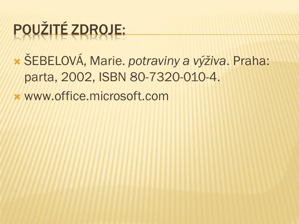  ŠEBELOVÁ, Marie. potraviny a výživa. Praha: parta, 2002, ISBN 80-7320-010-4.