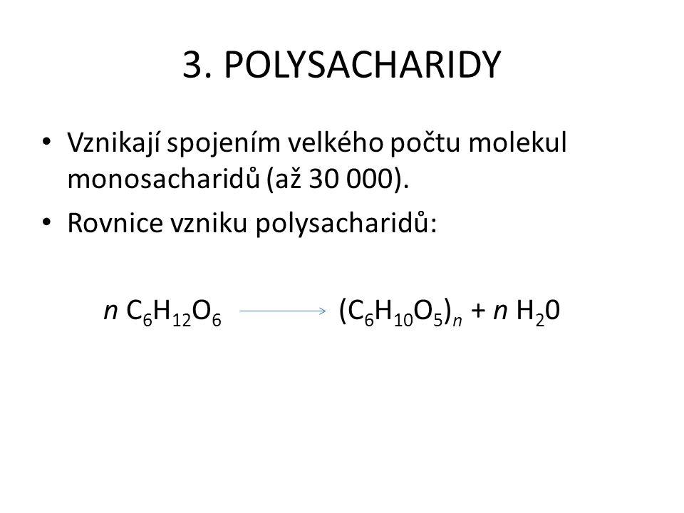 Významné polysacharidy: Se zásobní funkcí: škrob, glykogen Se stavební funkcí: celulóza