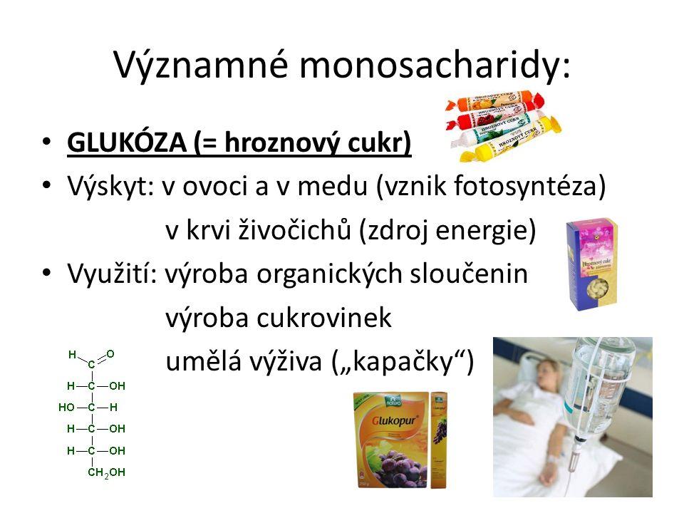 Důkaz glukózy: Provádí se Fehlingovým činidlem (NaOH, CuSO 4 ).