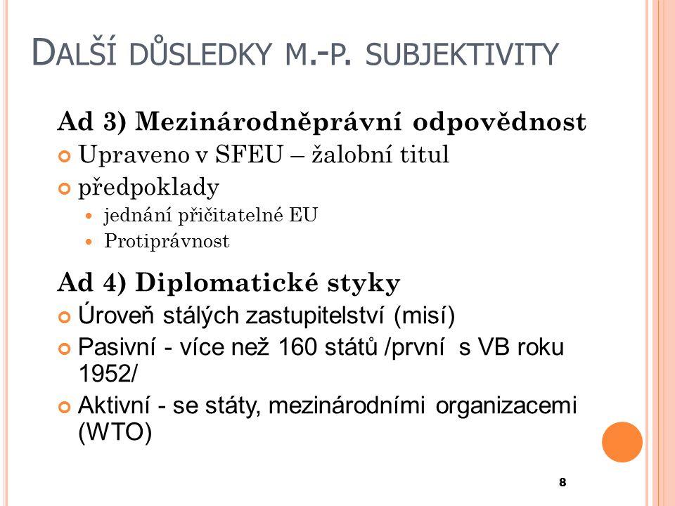D ALŠÍ DŮSLEDKY M.- P.
