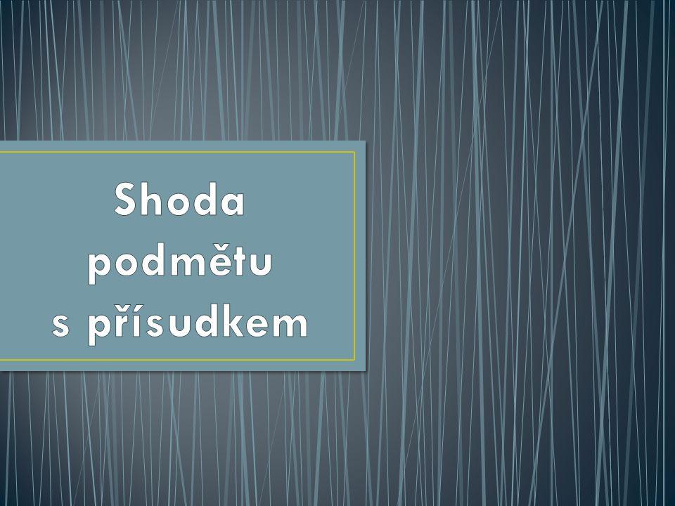 ŠkolaZŠ Třeboň, Sokolská 296, 379 01 Třeboň AutorMgr. Jitka Havránková ČísloVY_32_INOVACE_3211 NázevShoda podmětu s přísudkem Téma hodinyShoda podmětu