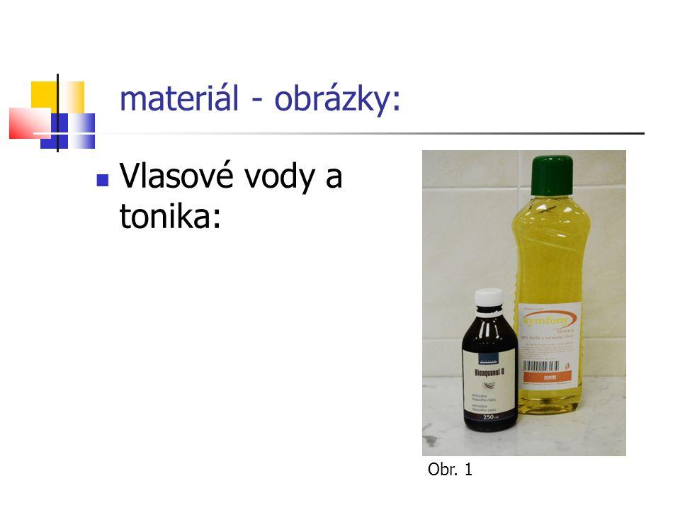 materiál - obrázky: Vlasové vody a tonika: Obr. 1