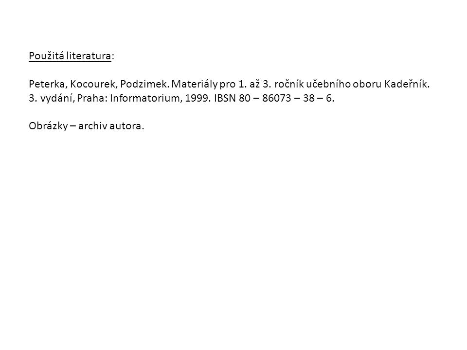 Použitá literatura: Peterka, Kocourek, Podzimek. Materiály pro 1.