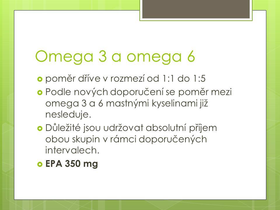 Omega 3 a omega 6  poměr dříve v rozmezí od 1:1 do 1:5  Podle nových doporučení se poměr mezi omega 3 a 6 mastnými kyselinami již nesleduje.