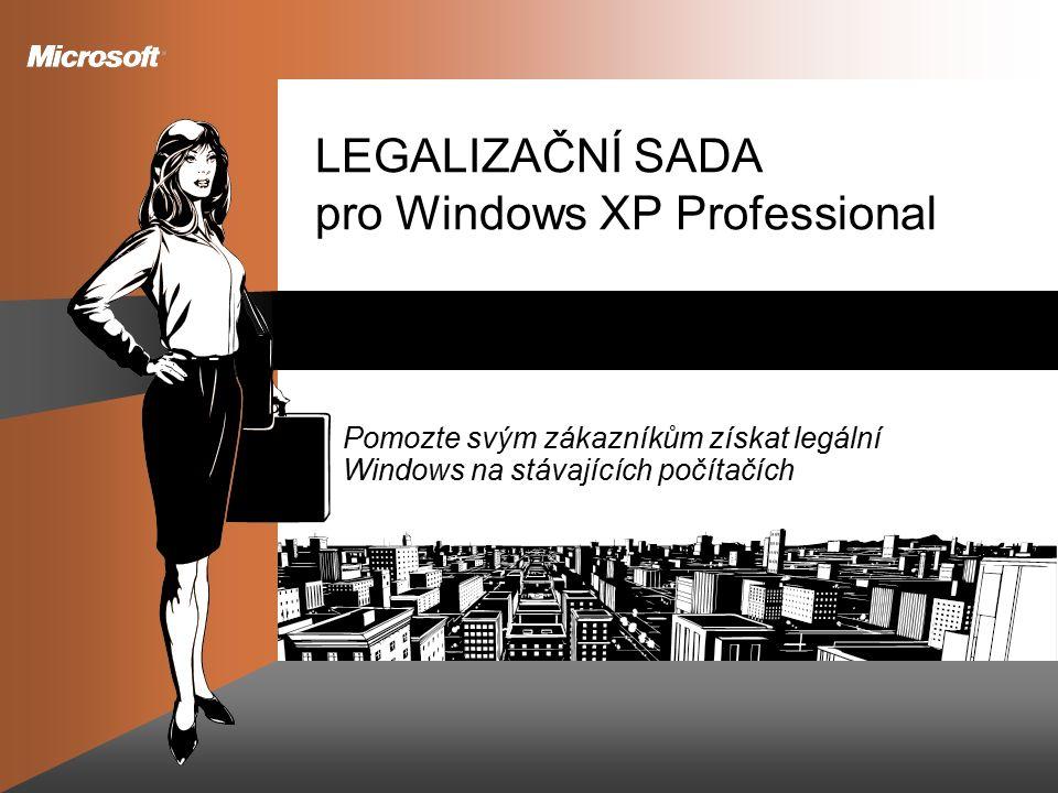LEGALIZAČNÍ SADA pro Windows XP Professional Pomozte svým zákazníkům získat legální Windows na stávajících počítačích
