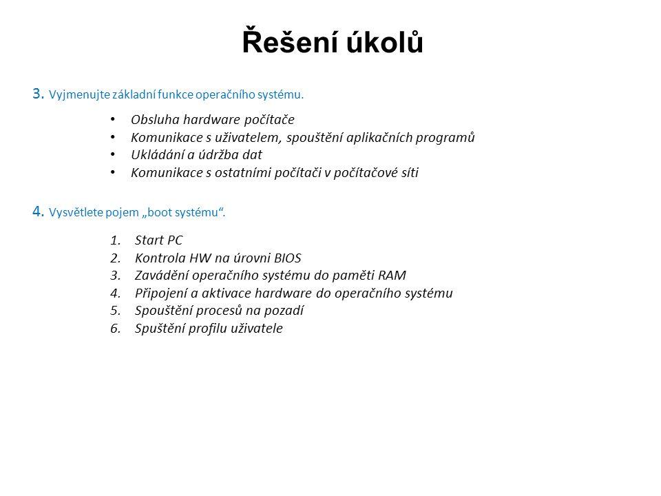 Řešení úkolů 3. Vyjmenujte základní funkce operačního systému.
