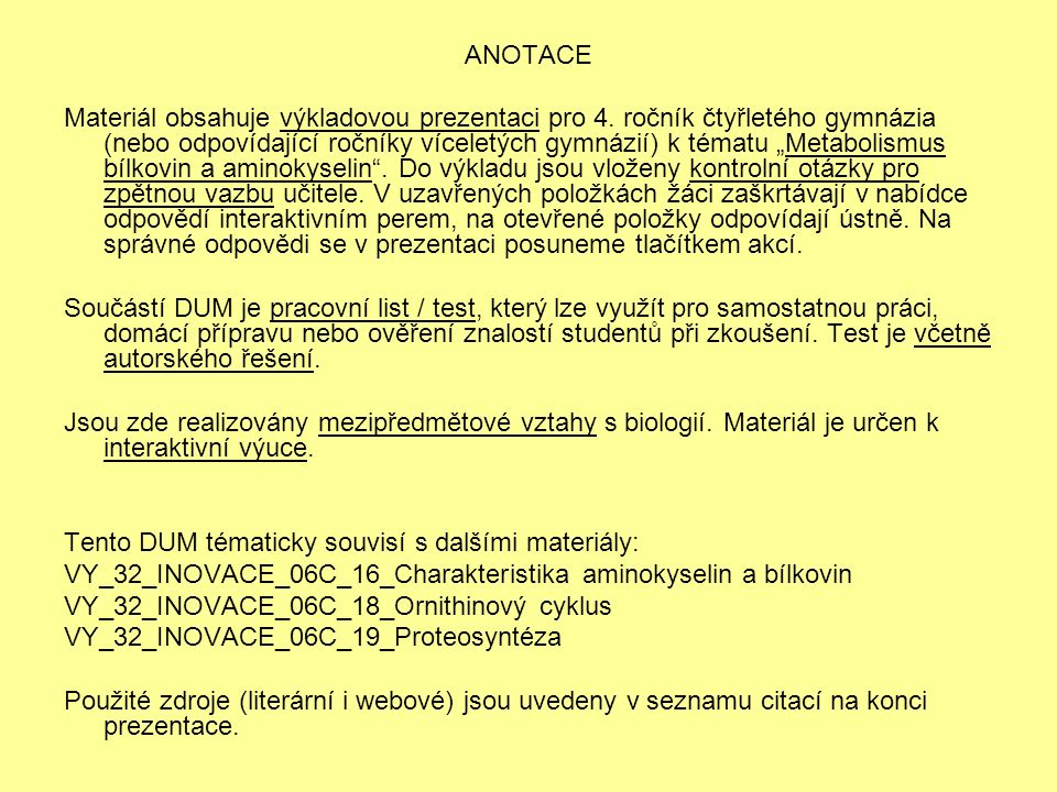 ANOTACE Materiál obsahuje výkladovou prezentaci pro 4.
