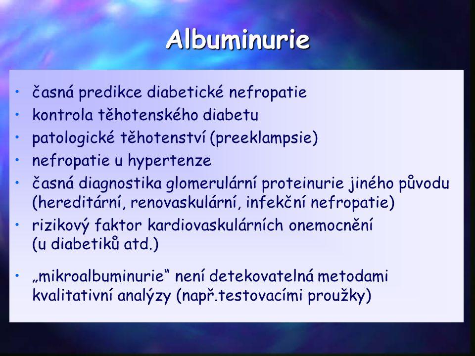 """Albuminurie časná predikce diabetické nefropatie kontrola těhotenského diabetu patologické těhotenství (preeklampsie) nefropatie u hypertenze časná diagnostika glomerulární proteinurie jiného původu (hereditární, renovaskulární, infekční nefropatie) rizikový faktor kardiovaskulárních onemocnění (u diabetiků atd.) """"mikroalbuminurie není detekovatelná metodami kvalitativní analýzy (např.testovacími proužky)"""