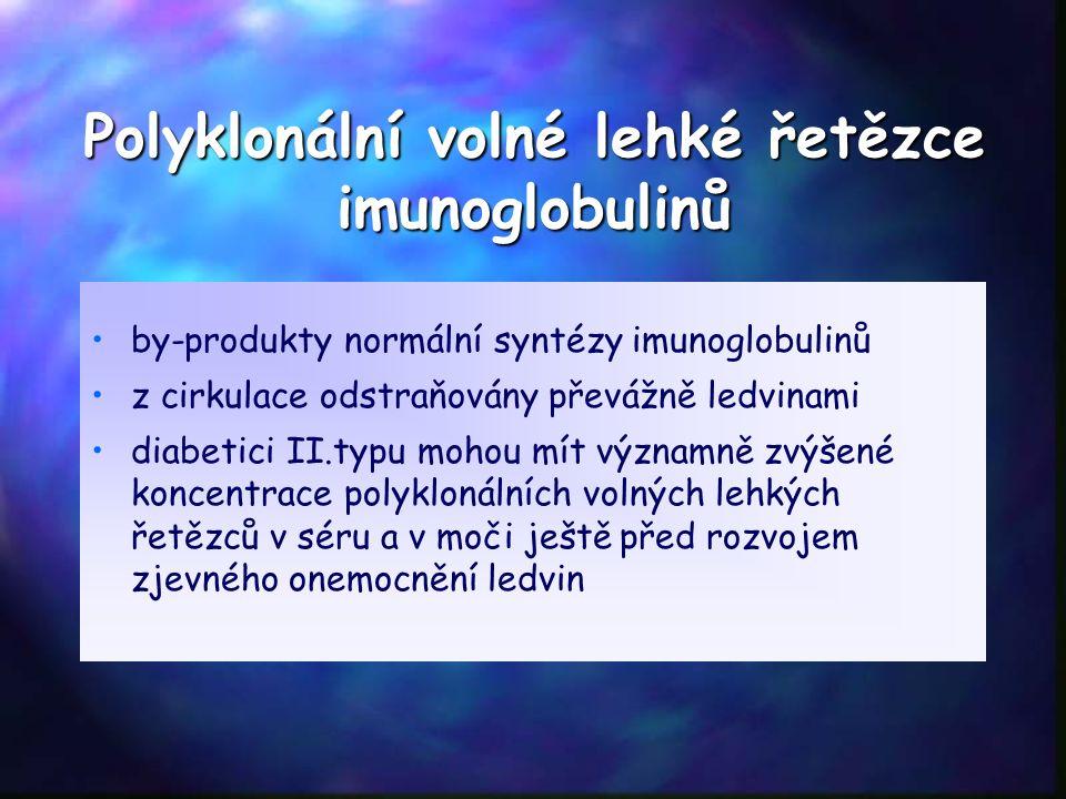 Polyklonální volné lehké řetězce imunoglobulinů by-produkty normální syntézy imunoglobulinů z cirkulace odstraňovány převážně ledvinami diabetici II.typu mohou mít významně zvýšené koncentrace polyklonálních volných lehkých řetězců v séru a v moči ještě před rozvojem zjevného onemocnění ledvin