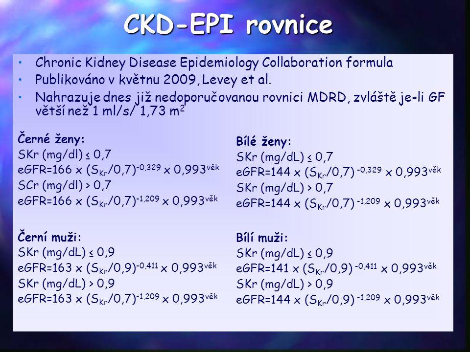 CKD-EPI rovnice Chronic Kidney Disease Epidemiology Collaboration formula Publikováno v květnu 2009, Levey et al. Nahrazuje dnes již nedoporučovanou r