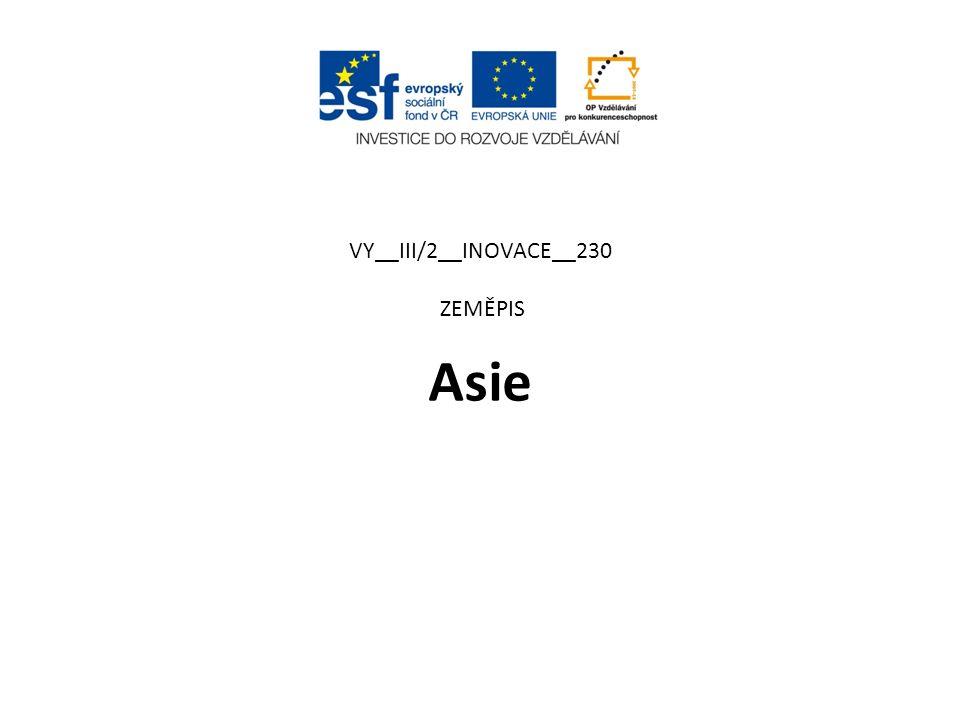 VY__III/2__INOVACE__230 ZEMĚPIS Asie