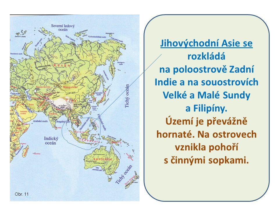 Jihovýchodní Asie se rozkládá na poloostrově Zadní Indie a na souostrovích Velké a Malé Sundy a Filipíny.