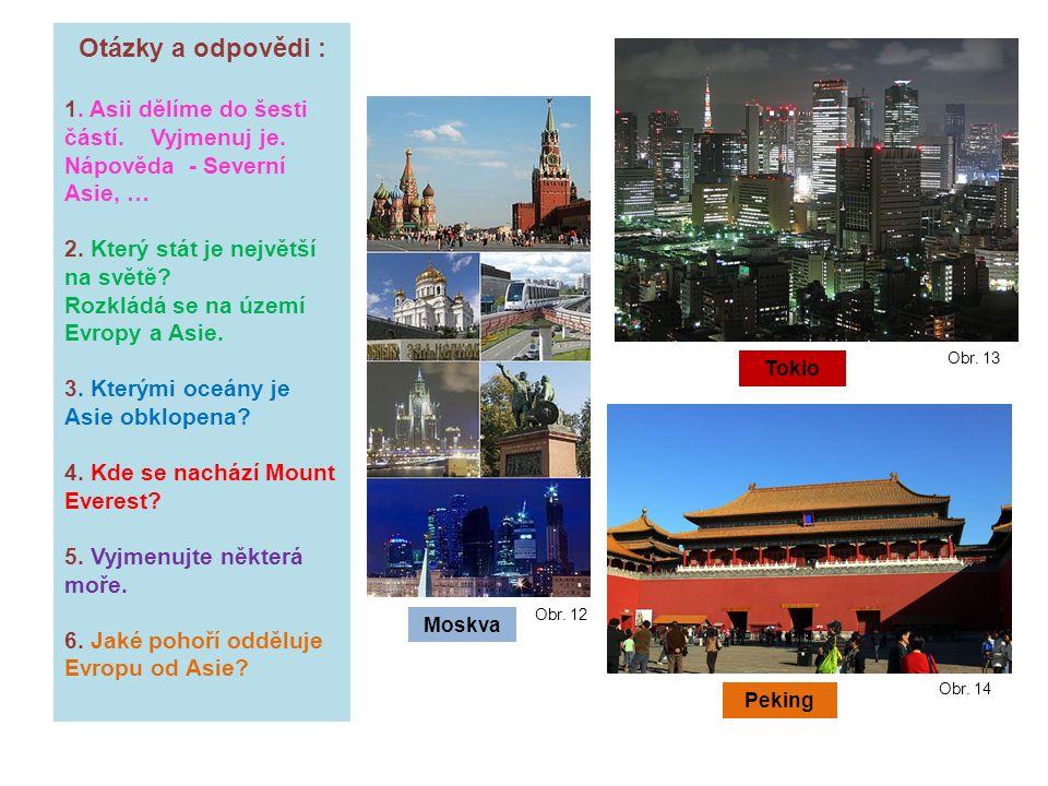Otázky a odpovědi : 1.Asii dělíme do šesti částí.