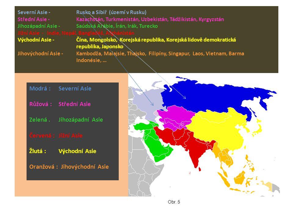 Severní Asie - Rusko a Sibiř (území v Rusku) Střední Asie - Kazachstán, Turkmenistán, Uzbekistán, Tádžikistán, Kyrgyzstán Jihozápadní Asie -Saúdská Arábie, Írán, Irák, Turecko Jižní Asie - Indie, Nepál, Bangladéš, Afghánistán Východní Asie -Čína, Mongolsko, Korejská republika, Korejská lidově demokratická republika, Japonsko Jihovýchodní Asie - Kambodža, Malajsie, Thajsko, Filipíny, Singapur, Laos, Vietnam, Barma Indonésie, … Modrá : Severní Asie Růžová : Střední Asie Zelená.