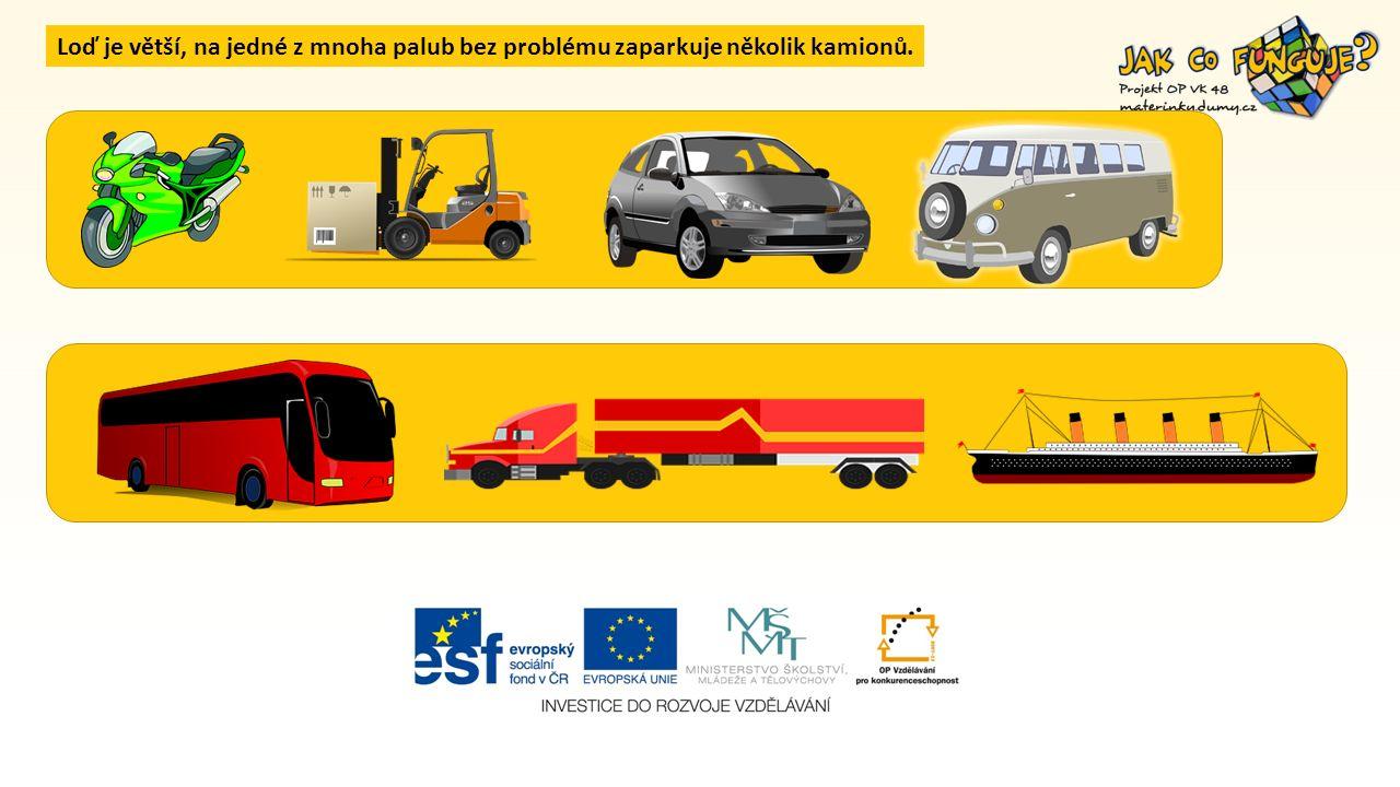 A poslední otázka – co je větší, kamion nebo zaoceánská loď?