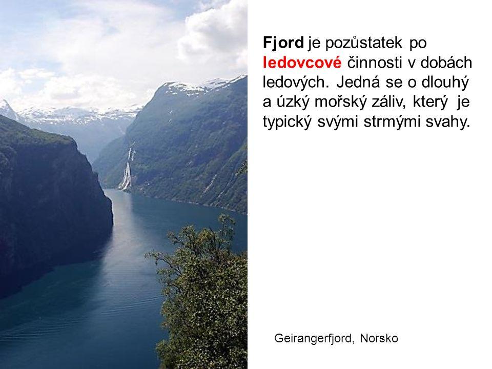 Geirangerfjord, Norsko Fjord je pozůstatek po ledovcové činnosti v dobách ledových.