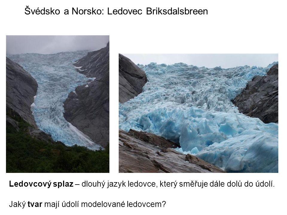 Švédsko a Norsko: Ledovec Briksdalsbreen Ledovcový splaz – dlouhý jazyk ledovce, který směřuje dále dolů do údolí.
