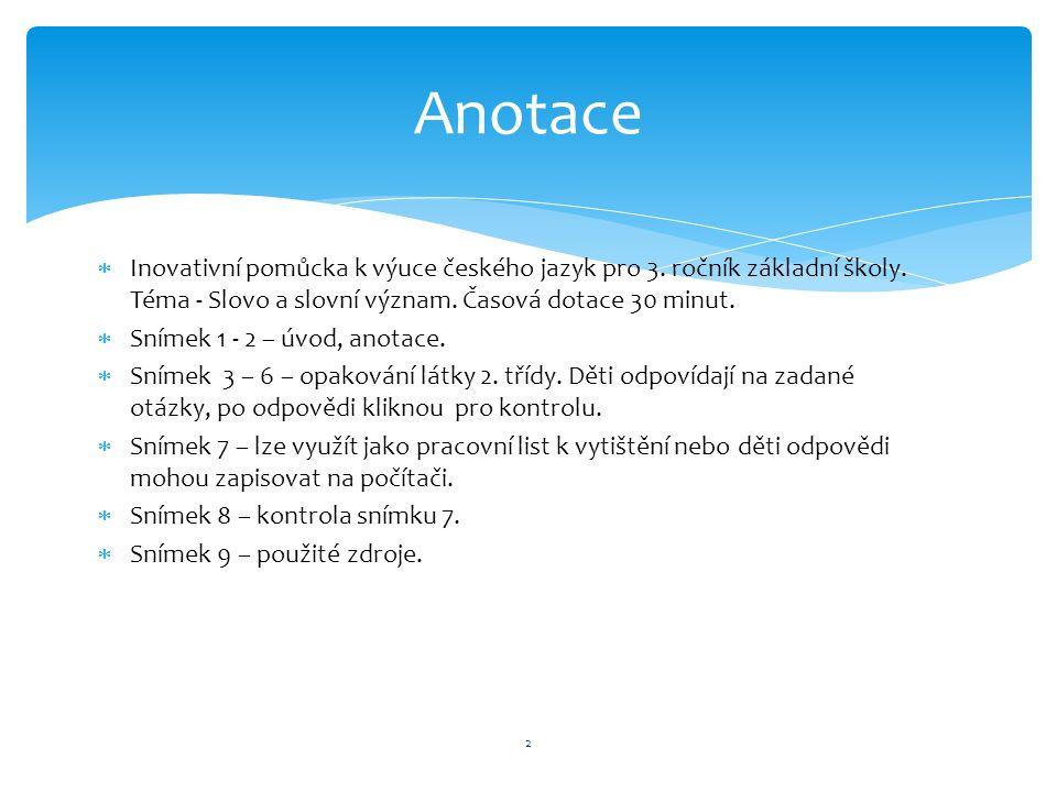  Inovativní pomůcka k výuce českého jazyk pro 3. ročník základní školy.