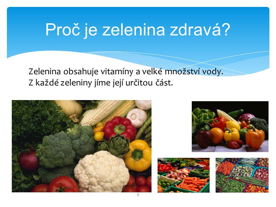 Proč je zelenina zdravá. 3 Zelenina obsahuje vitamíny a velké množství vody.