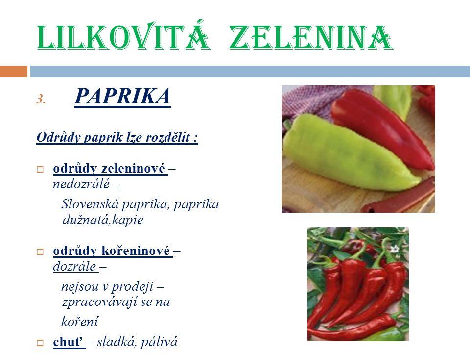 LILKOVITÁ ZELENINA Speciální odrůdy paprik: I.