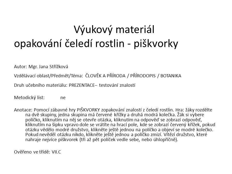 Výukový materiál opakování čeledí rostlin - piškvorky Autor: Mgr.