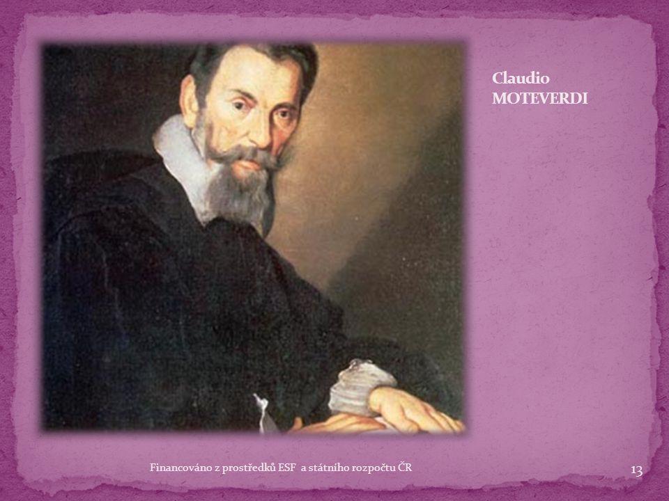 Claudio MONTEVERDI Claudio MONTEVERDI 1567 - 1643 1567 - 1643 vytvořil skutečnou podobu opery dosáhl vnitřní jednoty mezi hudbou a vyjadřovaným dějem