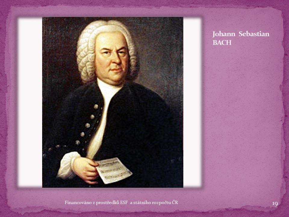 Johann Sebastian BACH Johann Sebastian BACH dílo: Matoušovy pašijeJanovy pašije pašije: Matoušovy pašije, Janovy pašije - vrchol duchovní hudby Vánočn