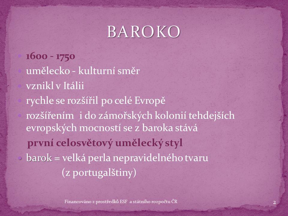 BAROKO zpracovala: Mgr. Ilona Daňková 32 Financováno z prostředků ESF a státního rozpočtu ČR