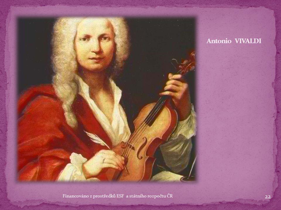 Antonio VIVALDI Antonio VIVALDI dílo: Čtvero ročních dob programní koncerty: Čtvero ročních dob každá ze 4 skladeb je věnována ročnímu období a je uve