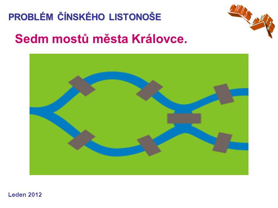 PROBLÉM ČÍNSKÉHO LISTONOŠE Sedm mostů města Královce. Leden 2012