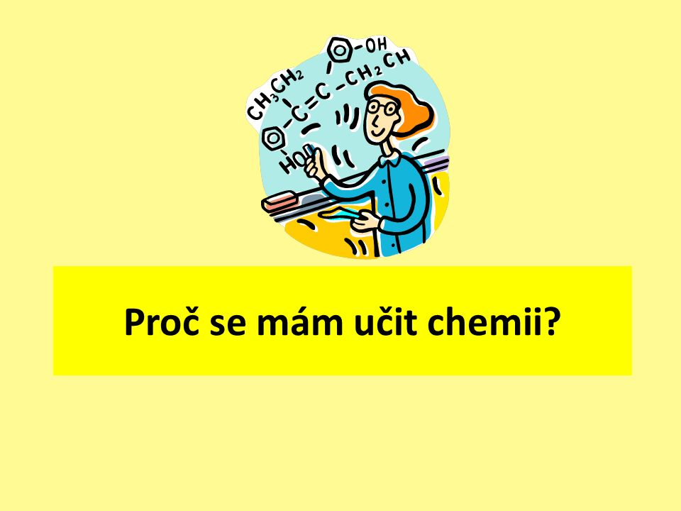 Proč se mám učit chemii
