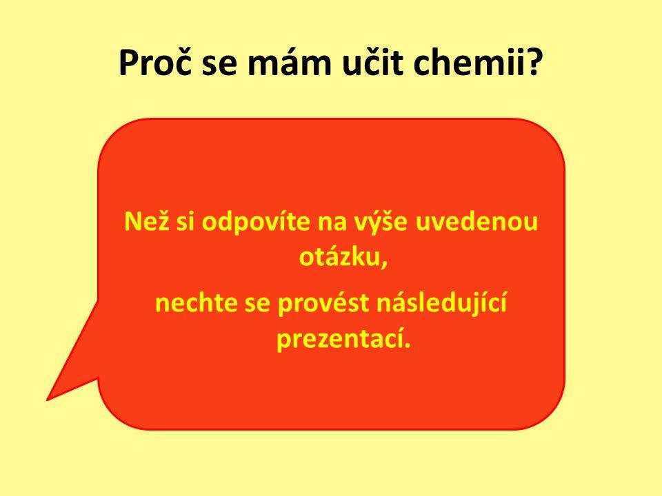 Než si odpovíte na výše uvedenou otázku, nechte se provést následující prezentací.