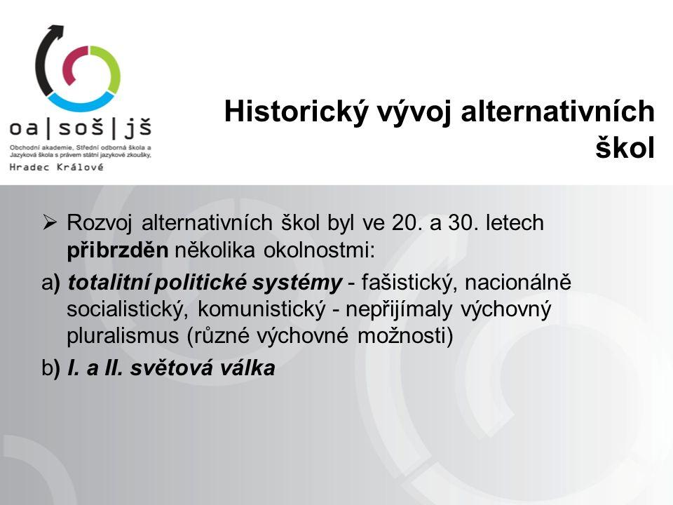 Historický vývoj alternativních škol  Rozvoj alternativních škol byl ve 20.